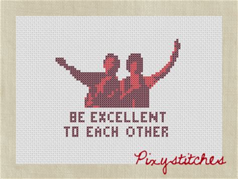 Bill and Ted - Be Excellent to Each Other ( Printable PDF