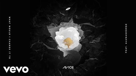 """Avicii - What Would I Change It To """"Audio"""" ft"""