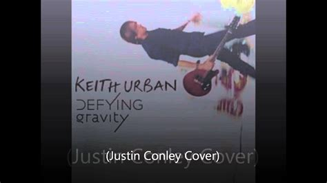 Keith Urban - Only You Can Love Me This Way (Justin Conley